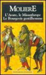 L'Avare / Le Misanthrope / Le Bourgeois Gentilhomme - Molière
