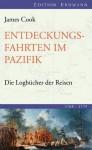 Entdeckungsfahrten im Pazifik: Die Logbücher der Reisen (1768-1779) (German Edition) - James Cook, Grenfell A. Price