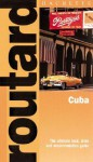 Routard: Cuba: The Ultimate Food, Drink and Accomodation Guide - Hachette