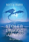 The Stolen Dragon of Quanx: The Eyes Trilogy - Becca Mann