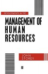 Developments in the Management of Human Resources - John Storey
