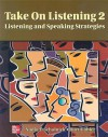 Take on Listening 2: Listening and Speaking Strategies - Nadia F. Scholnick