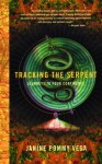 Tracking the Serpent: Journeys into Four Continents - Janine Pommy Vega, Janine Pommy Vega