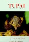 Tupai: A Field Study of Bornean Treeshrews - Louise H. Emmons