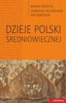 Dzieje Polski średniowiecznej - Jan Dąbrowski, Roman Grodecki