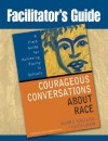 Facilitator's Guide to Courageous Conversations About Race - Glenn E. Singleton, Curtis Linton, Gloria Ladson-Billings