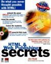 HTML & Web Publishing Secrets [With Includes Demos, Trial Versions, Shareware...] - Jim Heid, Dan P. Sydow