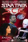 Fatal Error (Star Trek: S.C.E., #2) - Keith R.A. DeCandido