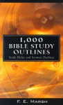 1,000 Bible Study Outlines: Study Helps and Sermon Outlines - F.E. Marsh