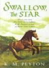 Swallow, The Star - K.M. Peyton