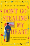 Don't Go Stealing My Heart - Kelly Siskind
