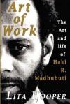 The Art of Work: The Art and Life of Haki R. Madhubuti - Lita Hooper