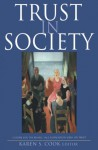 Trust in Society (Russell Sage Foundation Series on Trust) - Karen S. Cook