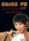 Chick Fu:The Funniest, Truest Book Of Chick Dating Stories (And Secret Tactics) Ever - Mack MacGuyson