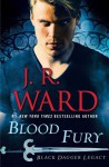 Blood Fury: Black Dagger Legacy - J.R. Ward