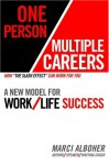 One Person/Multiple Careers: A New Model for Work/Life Success - Marci Alboher