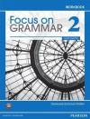 Focus on Grammar 2 Workbook, 4th Edition - Samuela Eckstut-Didier