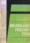 Molekularne Podstawy Życia - Andrzej Jerzmanowski, Piotr Węgleński, Jolanta Ciemochowska