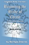 Becoming the Bride of Christ: Study Journal: A Personal Journey (Becoming the Bride of Christ: A Personal Journey) (Volume 8) - Ms Marilynn Dawson