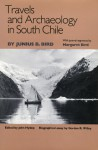 Travels and Archaeology in South Chile - Junius B. Bird, Margaret Bird, Gordon R. Willey, John Hyslop