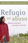Refugio del Abuso: Sanidad y Esperanza Para Mujeres Abusadas - Nancy Nason-Clark, Catherine Clark-Kroeger