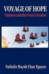 Voyage of Hope: Vietnamese Australian Women's Narratives - Nathalie Huynh Chau Nguyen