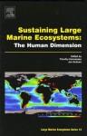 Sustaining Large Marine Ecosystems: The Human Dimension: The Human Dimension - Timothy M. Hennessey, Jon G. Sutinen