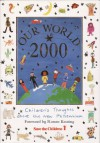 Our World 2000: Children's Thoughts about the New millenium - Ronan Keating, Jenny Birkin, Alison Green, Hannah Norman, Ken de Silva, Katey Farrell, Johm Peacock, Tom Sanderson
