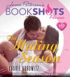 The Mating Season (BookShots Flames) - Laurie Horowitz, Lauren Fortgang, James Patterson