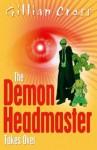 The Demon Headmaster Takes Over - Gillian Cross