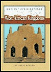 West African Kingdoms (Ancient Civilizations) - Julie Nelson
