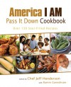 America I AM Pass It Down Cookbook: Over 130 Soul-Filled Recipes - Ramin Ganeshram, Ramin Ganeshram
