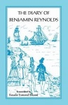 The Diary of Benjamin Reynolds: The Journal of a Voyage 'Round Cape Horn from Philadelphia to Chile and Back Again Via Rio de Janiero in 1840-41 - Benjamin Reynolds