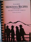 Favorite Montana Recipes: With Bits of History Stirred In - Patricia Black