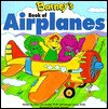 Barney's Book of Airplanes - Mary Ann Dudko, Margie Larsen