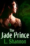 The Jade Prince - L. Shannon