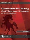 Oracle Disk I/O Tuning: Disk I/O Performance & Optimization for Oracle Databases - Mike Ault, Donald K. Burleson