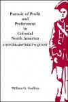 Pursuit of Profit and Preferment in Colonial North America: John Bradstreet's Quest - William Godfrey