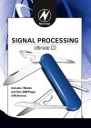 Newnes Signal Processing Ultimate CD - Robert Oshana, Nasser Kehtarnavaz, Namjin Kim, Analog Devices Inc Engineeri, Steven Smith, Steve Winder, James D Broesch