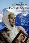 The Daughters of the Plaza de Mayo - David Moshman