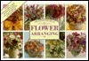 The Step By Step Art Of Flower Arranging - Jane Newdick, Ming Veevers-Carter