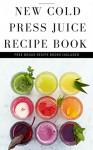 Juicing Recipes: juicing recipes & Juice Cleanse (big book of juices & juicing recipes) - Paul Castle