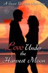 Love Under the Harvest Moon: A Sweet Romance Anthology - Nemma Wollenfang, T.E. Hodden, Patricia Crisafulli, Laura Lamoreaux, T.L. French, Claire Davon