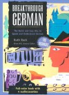 Breakthrough German [With PC and Mac and 4 60 Minute Audiocassettes] - Ruth Rach