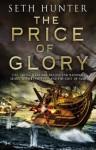 The Price of Glory (Nathan Peake Trilogy 3) - Seth Hunter
