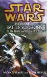 Star Wars: Battle Surgeons (Star Wars: Medstar, #1) - Michael Reaves, Steve Perry