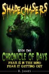 Shadechasers: Book One: Chronicle of Days - R. James