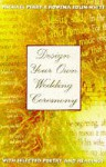 Design Your Own Wedding Ceremony - Michael Charles Perry