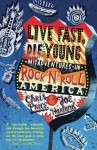 Live Fast Die Young: Misadventures in Rock'n'roll America - Chris Price, Joe Harland