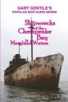 Shipwrecks of the Chesapeake Bay in Maryland Waters - Gary Gentile